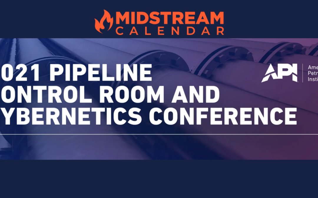 API 2021 Pipeline, Control Room And Cybernetics Conference (Virtual-April 20, 2021 – May 20, 2021)