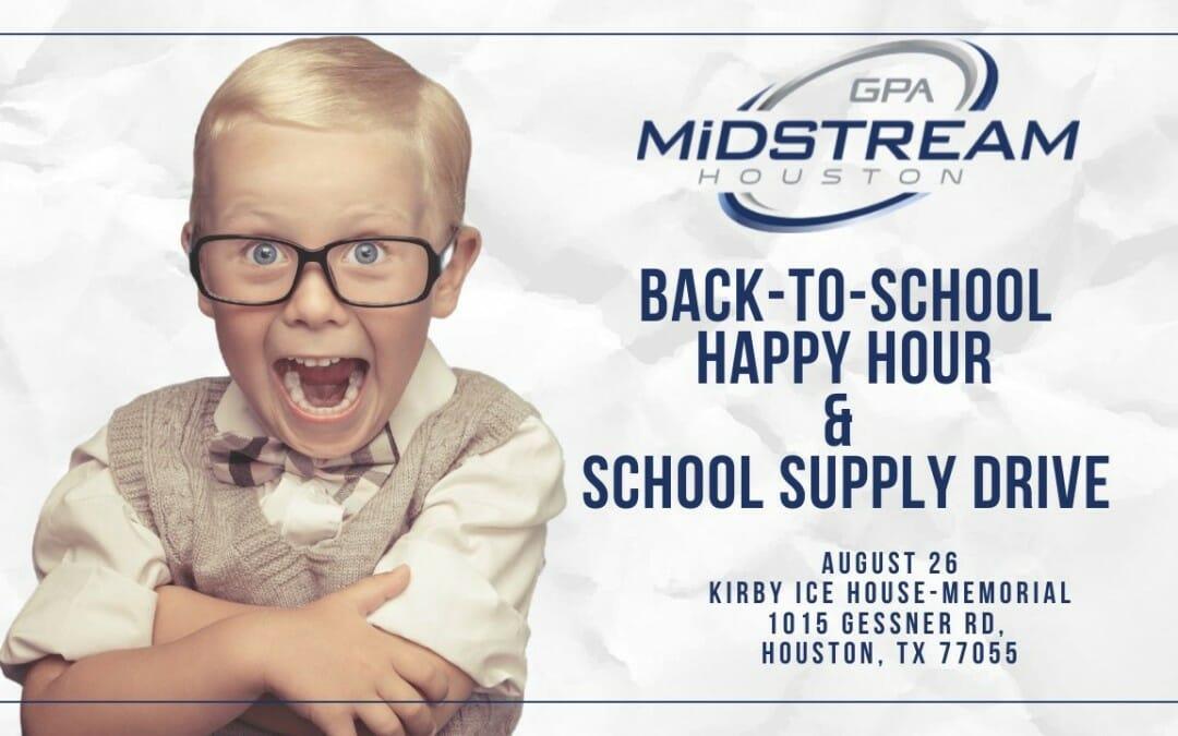 "Houston GPA Midstream ""Fundraising Social"" Back-To-School Supply Drive / Happy Hr"