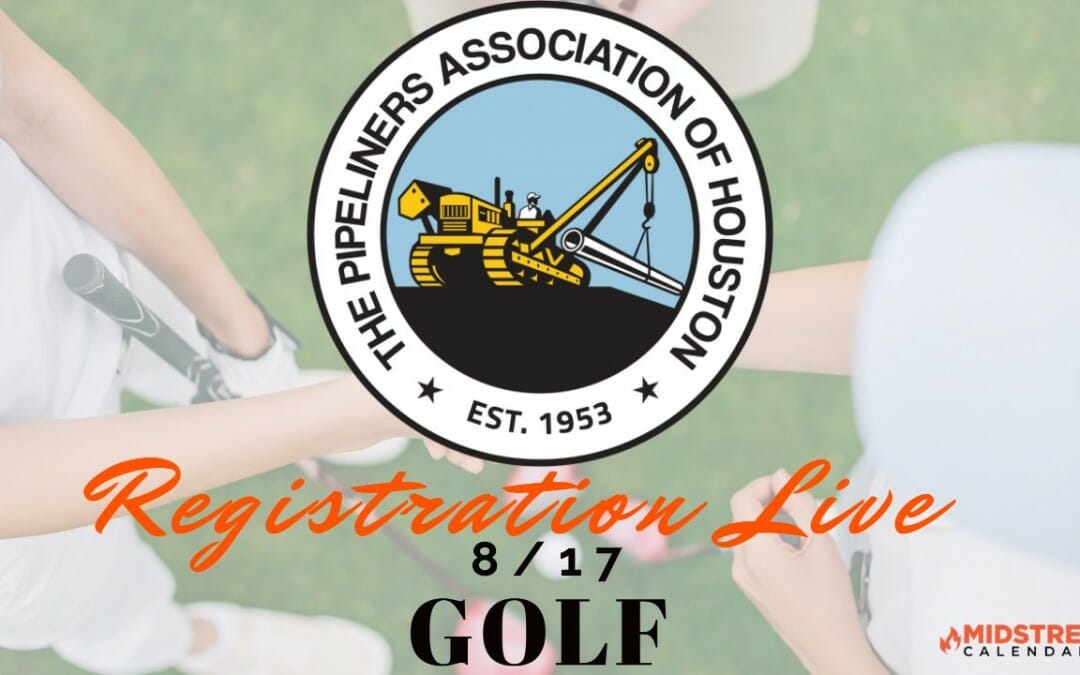 Pipeliners of Houston Golf Tournament REGISTRATION LIVE on 8/17 (event 9/27)