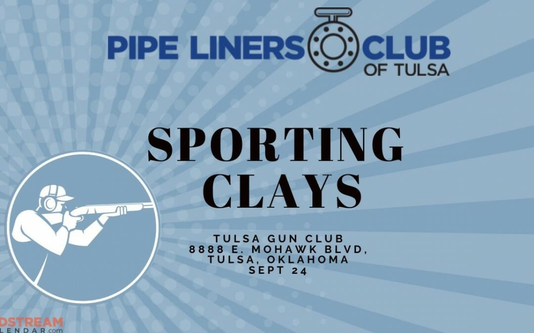 Pipeliners Club of Tulsa Clay Shoot (Fall 2021)