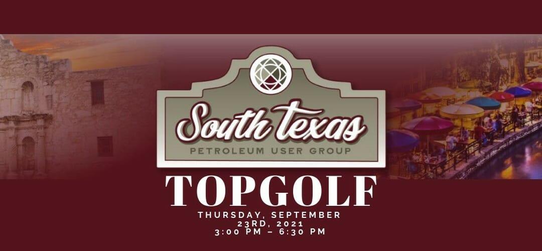 South Texas Petroleum User Group – Topgolf San Antonio