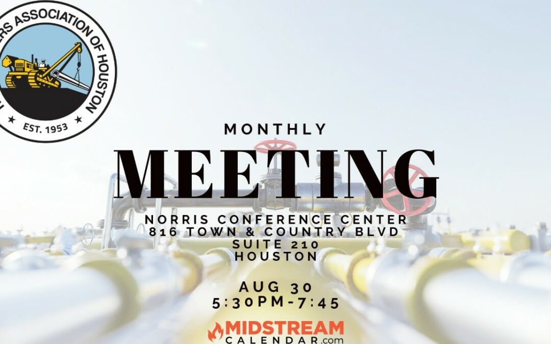 The Pipeliners Association of Houston Monthly Meeting (In Person)