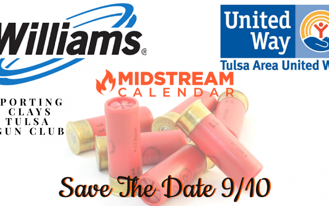 Williams United Way Tulsa Sporting Clays Save The Date 9/10-Details Coming Soon