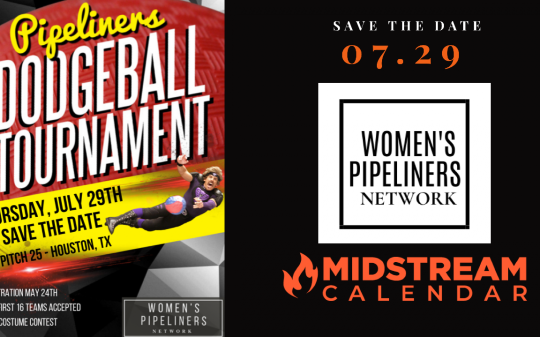 Pipeliners Dodgeball Tournament – Save The Date – Brought to you by Women's Pipeliners Network