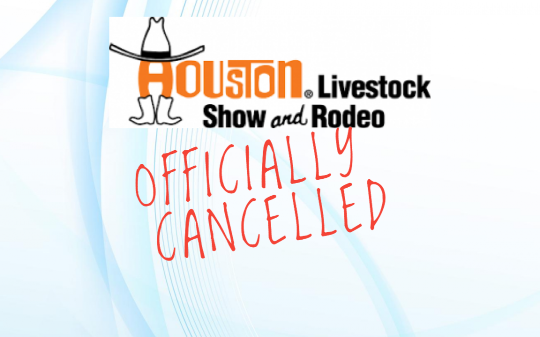 Houston Livestock Show & Rodeo OFFICIALLY CANCELLED